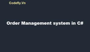 Hệ thống quản lý đặt hàng trước trong c#
